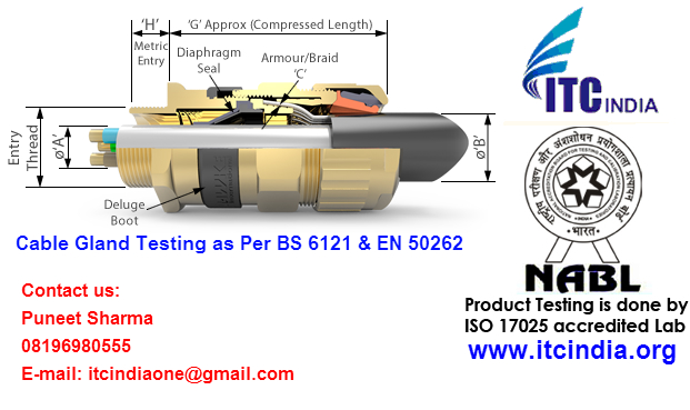 Cable Gland Testing from NABL Accredited Laboratory, Cable Gland Testing from NABL Accredited Lab in India, Get Cable Gland Testing Service from NABL Accredited Laboratory in Mumbai, Chennai, Ahmedabad, Pune, Delhi, Ludhiana