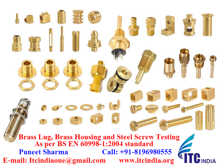 Brass Lug, Brass Housing and Steel Screw Testing As per BS EN 60998-1:2004 standard