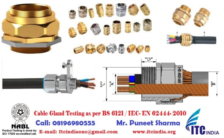 Tests on Cable Glands as per BS 6121 / IEC- EN 62444- 2010