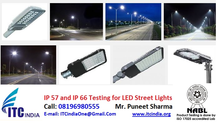 IP 57 and IP 66 Testing for LED Street Lights | IP 57 and IP 66 Testing Lab in India