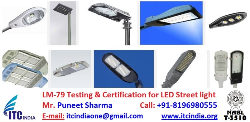LM-79 Testing and Certification for LED Street light in Bangalore Karnataka India