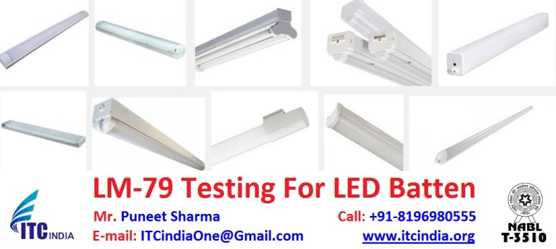 LM-79 Testing for LED Batten, LM-79 Test Reports, lm 79 testing labs in India