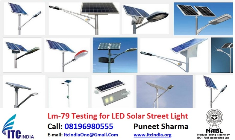 LM-79 Testing for LED Solar Street Light | LM-79 Test Report | lm 79 testing labs in India